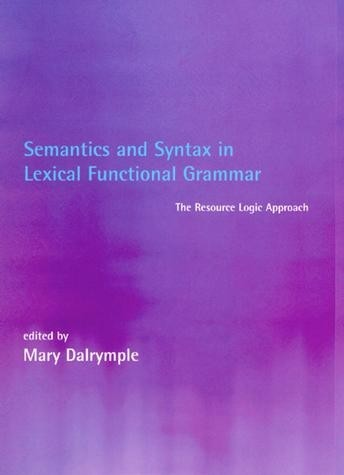 Semantics and Syntax in Lexical Functional Grammar