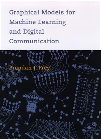 Graphical Models for Machine Learning and Digital Communication