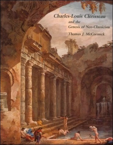 Charles-Louis Clérisseau and the Genesis of Neoclassicism