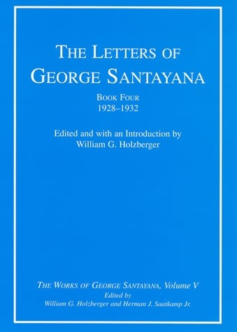 The Letters of George Santayana, Book Four, 1928–1932, Volume 5