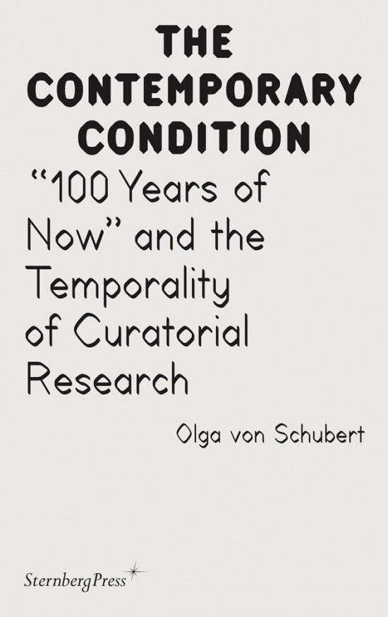 """""""100 Years of Now"""" and the Temporality of Curatorial Research"""
